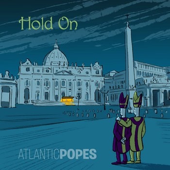 Atlantic Popes Hold On Cover